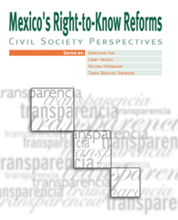 Mexico´s Right-to-Know Reforms: Civil Society Perspectives