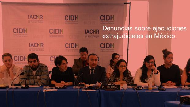En audiencia ante la CIDH, organizaciones denuncian patrón de ejecuciones extrajudiciales y encubrimiento en México