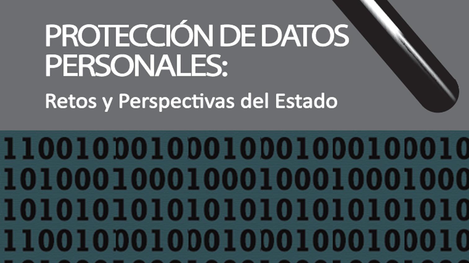 Protección de datos personales: retos y perspectivas del estado