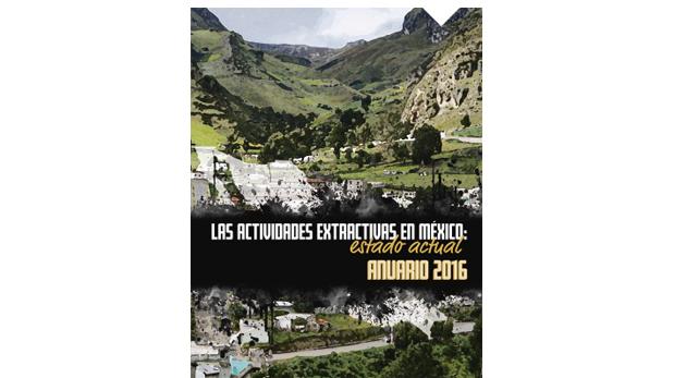 Las actividades extractivas en México: Estado actual 2016