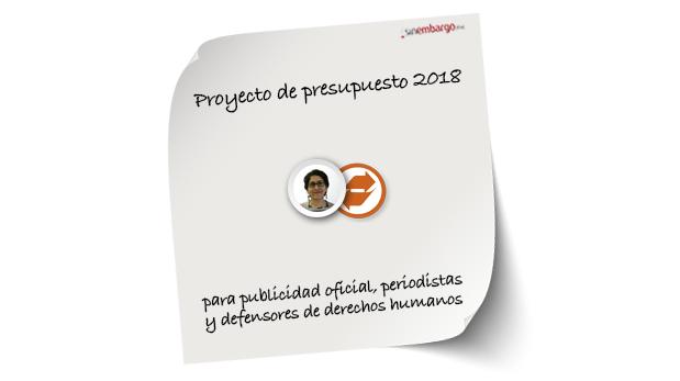 Proyecto de presupuesto 2018 para publicidad oficial, periodistas y defensores de derechos humanos