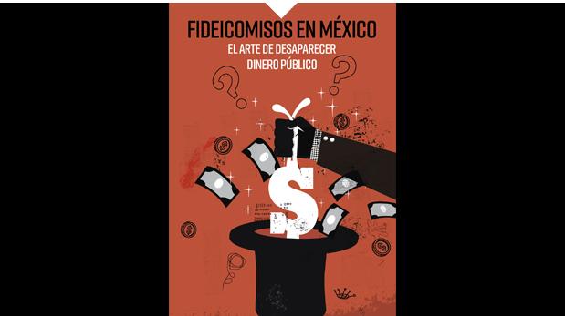 Fideicomisos en México. El arte de desaparecer dinero público.