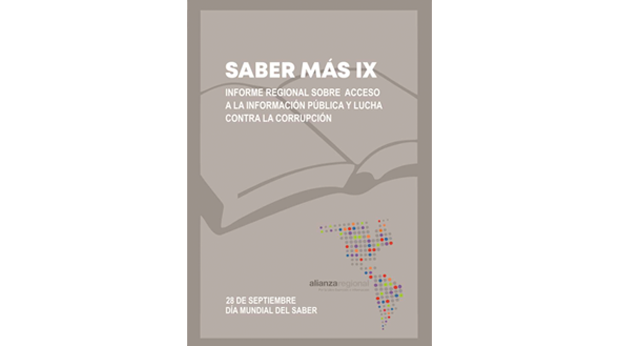 """La Alianza Regional por la Libre Expresión e Información realizó la novena edición del informe SABER MAS IX: """"Acceso a la Información y Lucha contra la corrupción"""", en el marco del Día Mundial del Saber."""