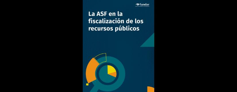 La ASF en la fiscalización de los recursos públicos